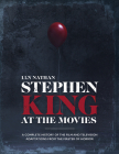 Stephen King at the Movies: A Complete History of the Film and Television Adaptations from the Master of Horror Cover Image