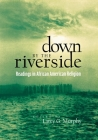 Down by the Riverside: Readings in African American Religion Cover Image