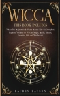 Wicca: This book includes: Wicca for Beginners & Wicca Starter Kit - A Complete Beginners Guide to Wiccan Magic, Spells, Ritu Cover Image