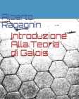 Introduzione Alla Teoria di Galois Cover Image