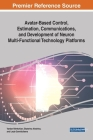 Avatar-Based Control, Estimation, Communications, and Development of Neuron Multi-Functional Technology Platforms Cover Image