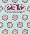 Baby Time: A Fast, Fun Keepsake Album Cover Image