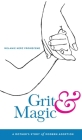 Grit & Magic: A Mother's Story of Modern Adoption Cover Image