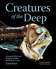 Creatures of the Deep: In Search of the Sea's Monsters and the World They Live in Cover Image