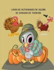 Libro de actividades de Acción de Gracias de Turquía: Libro de páginas para colorear (libro para colorear) para que los niños aprendan Cover Image