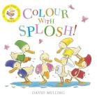 Colour with Splosh! Cover Image