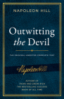 Outwitting the Devil: The Complete Text, Reproduced from Napoleon Hill's Original Manuscript, Including Never-Before-Published Content (Official Publication of the Napoleon Hill Foundation) Cover Image