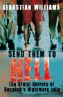 Send Them to Hell: The Brutal Horrors of Bangkok's Nightmare Jails Cover Image