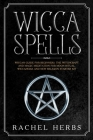 Wicca Spells: Wiccan Guide for Beginners. The Witchcraft and Magic Meditation for Moon Ritual. Wiccapedia and New Religion Starter K Cover Image