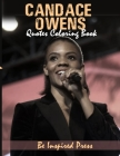 Candace Owens Quotes Coloring Book: An Inspiring Coloring Pages Of The Founder of Blexit And American Conservative Commentator & Activist In Her Own W Cover Image