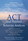 ACT and Applied Behavior Analysis: A Practical Guide to Ensuring Better Behavior Outcomes Using Acceptance and Commitment Training Cover Image