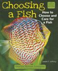 Choosing a Fish: How to Choose and Care for a Fish (American Humane Association Pet Care) Cover Image