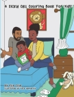 A Sickle Cell Coloring Book For Kids: A Creative A to Z guide on growing up with Sickle Cell Disease for Children Ages 5-8 With Over 26 Coloring Pages Cover Image