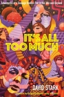 It's All Too Much Cover Image