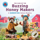 The Case of the Buzzing Honey Makers: A Gumboot Kids Nature Mystery Cover Image