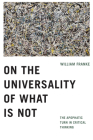On the Universality of What Is Not: The Apophatic Turn in Critical Thinking Cover Image