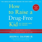 How to Raise a Drug-Free Kid Lib/E: The Straight Dope for Parents Cover Image