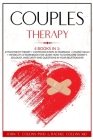 Couples Therapy: 4 Books in 1: Attachment Theory + Communication in Marriage + Couple Skills + Infidelity. A Workbook for Learn How to Cover Image