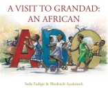A Visit to Grandad: An African ABC Cover Image