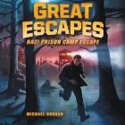 Great Escapes: Nazi Prison Camp Escape Cover Image