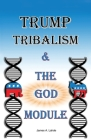 Trump: Tribalism and the God Module Cover Image