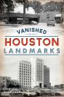 Vanished Houston Landmarks Cover Image