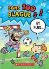 100 Blagues! Et Plus... N? 45 (100 Blagues! Et Plus? #45) Cover Image