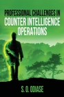 Professional Challenges in Counter Intelligence Operations Cover Image