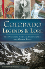 Colorado Legends & Lore: The Phantom Fiddler, Snow Snakes and Other Tales Cover Image