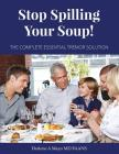 Stop Spilling Your Soup!: The Complete Essential Tremor Solution Cover Image