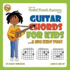 Guitar Chords for Kids...& Big Kids Too! (Fretted Friends) Cover Image