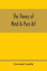 The Theory Of Mind As Pure Act Cover Image