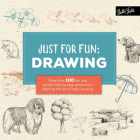Just for Fun: Drawing: More than 100 fun and simple step-by-step projects for learning the art of basic drawing Cover Image