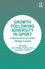 Growth Following Adversity in Sport: A Mechanism to Positive Change Cover Image