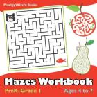 Mazes Workbook PreK-Grade 1 - Ages 4 to 7 Cover Image