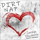 Dirt Nap Lib/E Cover Image