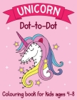Unicorn Dot to Dot Colouring Book for Kids Ages 4-8: Unicorn Connect the Dots Activity Colouring Book for Kids, Perfect Gift for Children Cover Image