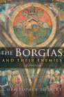 The Borgias and Their Enemies: 1431-1519 Cover Image