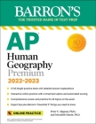 AP Human Geography Premium, 2022-2023: 6 Practice Tests + Comprehensive Review + Online Practice (Barron's Test Prep) Cover Image