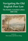 Navigating the Old English Poor Law: The Kirkby Lonsdale Letters, 1809-1836 Cover Image