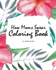 How Moms Swear Coloring Book for Adults (8x10 Coloring Book / Activity Book) Cover Image