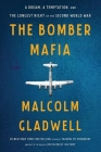 The Bomber Mafia: A Dream, a Temptation, and the Longest Night of the Second World War Cover Image