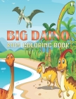 Big Daino Kids Coloring Book: Dinosaur Colouring Book For Boys and Girls Packed with Real, Cute, Cartoon Dinosaur Vol-1 Cover Image