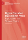 Higher Education Marketing in Africa: Explorations Into Student Choice Cover Image