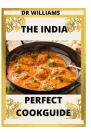 The India Perfect Cookguide: The Nitty Gritty of India Perfect Cookguide Cover Image
