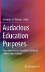 Audacious Education Purposes: How Governments Transform the Goals of Education Systems Cover Image