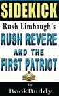 Book Sidekick: Rush Revere and the First Patriots: Time-Travel Adventures with Exceptional Americans Cover Image