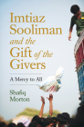Imtiaz Sooliman and the Gift of the Givers: A Mercy to All Cover Image