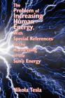 The Problem of Increasing Human Energy, with Special References to the Harnessing of the Sun's Energy Cover Image
