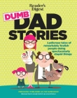 Reader's Digest Dumb Dad Stories: Ludicrous tales of remarkably foolish people doing spectacularly stupid things Cover Image